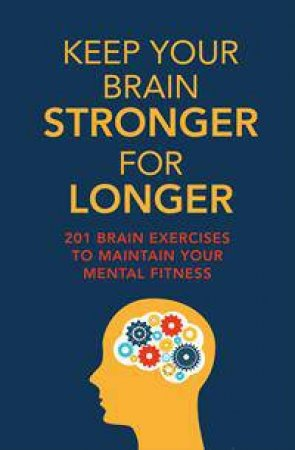 Keep Your Brain Stronger For Longer by Tonia Vojtkofsky