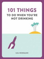 101 Things To Do When Youre Not Drinking