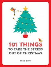 101 Things To Do To Take The Stress Out Of Christmas