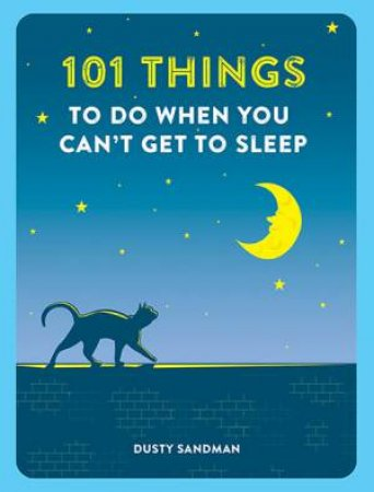 101 Things To Help You Sleep by Dusty Sandman