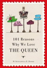 101 Reasons Why We Love The Queen