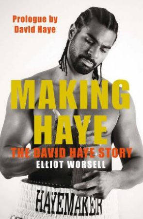 Making Haye by Elliot Worsell