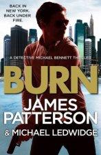 Michael Bennett: Burn by James Patterson & Michael Ledwidge