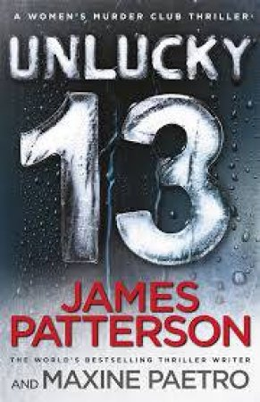 Unlucky 13 by James Patterson & Maxine Paetro