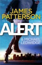 Alert by James Patterson & Michael Ledwidge