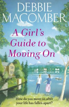 A Girl's Guide To Moving On
