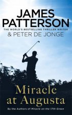 Miracle at Augusta by James Patterson & Peter de Jonge