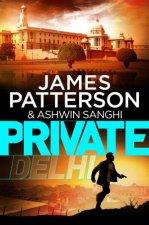 Private: Private Delhi by James Patterson & Ashwin Sanghi