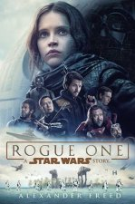 Rogue One: A Star Wars Story by Alexander Freed