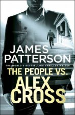 The People vs. Alex Cross by James Patterson