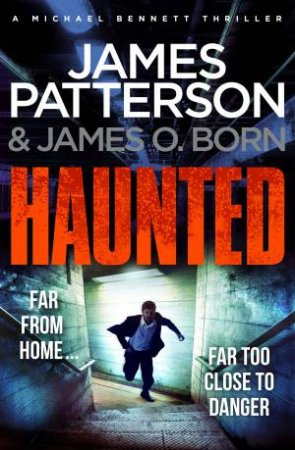 Haunted by James Patterson & James O. Born