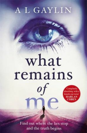 What Remains Of Me by A L Gaylin