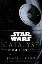 Star Wars: Catalyst: A Rogue One Story by James Luceno