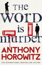 The Word Is Murder by Anthony Horowitz