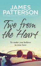 Two From The Heart by James Patterson