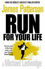 Run For Your Life by James Patterson