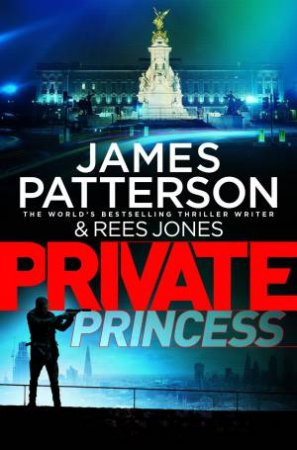 Private Princess by James Patterson & Rees Jones