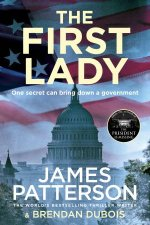The First Lady by James Patterson & Brendan Dubois