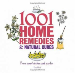 1001 Home Remedies & Natural Cures by Esme Floyd-Hall