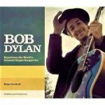 Bob Dylan: Experience The World's Greatest Singer-Songwriter by Brian Southall