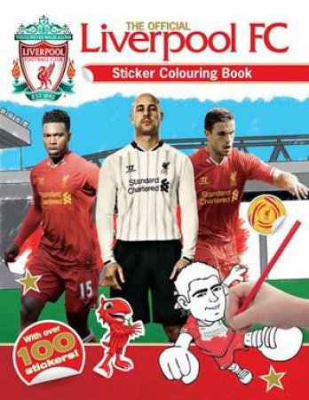 The Official Liverpool FC Sticker Colouring Book by Various