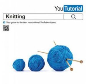 YouTutorial: Knitting by Tessa Evelegh