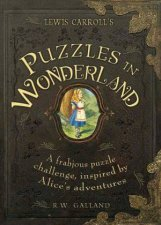 Lewis Carroll's Puzzles In Wonderland by Richard Wolfrik Galland