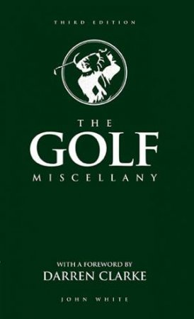 The Golf Miscellany by John White