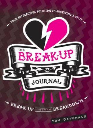 The Break Up Journal by Tom Devonald
