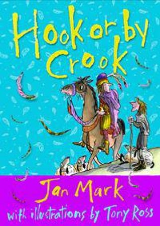 By Hook Or By Crook by Jan Mark & Tony Ross