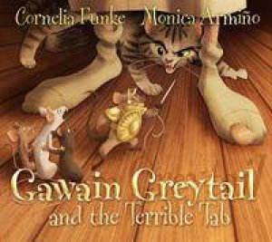 Gawain Greytail And The Terrible Tab