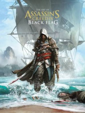 The Art of Assassin's Creed Black Flag by Andy McVittie