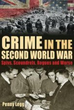 Crime In The Second World War Spivs Scoundrels Rogues And Worse