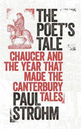 The Poet's Tale by Paul Strohm