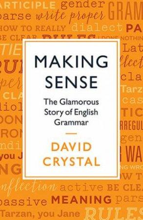 Making Sense by David Crystal