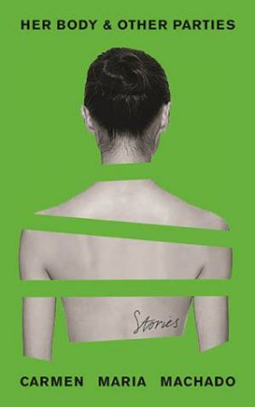 Image result for Her Body & Other Parties by Carmen Maria Machado