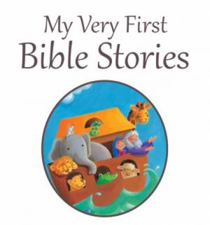 My Very First Bible Stories by Juliet David