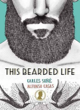 This Bearded Life by Carles Sune & Alfonso Casas