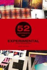 52 Assignments Experimental Photography