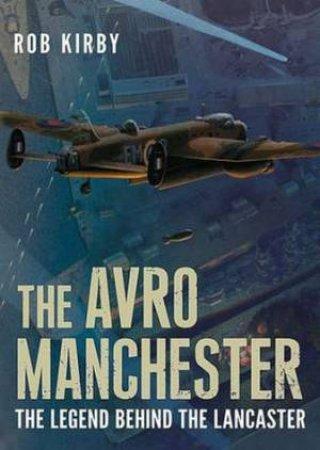 Avro Manchester by Robert Kirby