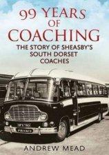 99 Years of Coaching The Story of Sheasbys South Dorset Coaches