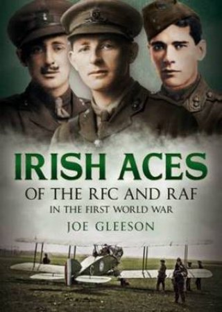 Irish Aces of the RFC and the RAF H/C