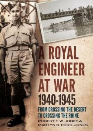 A Royal Engineer At War 1940-1945