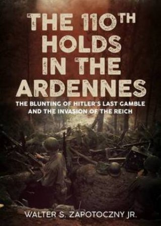 110th Holds In The Ardennes