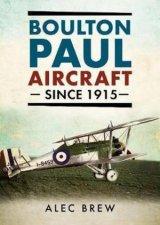 Boulton Paul Aircraft Since 1915