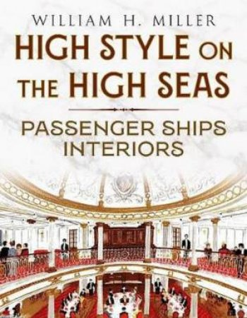 High Style On The High Seas by William H. Miller