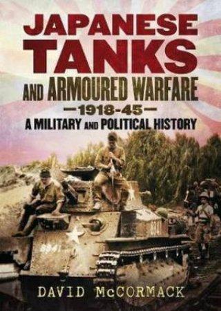 Japanese Tanks And Armoured Warfare 1932-1945