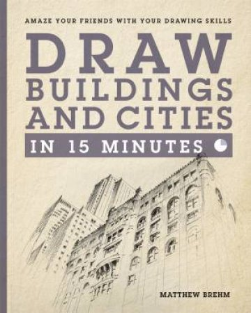 Draw Buildings And Cities In 15 Minutes by Matthew Brehm
