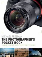 The Photographers Pocket Book The Essential Guide To Getting The Most From Your Camera