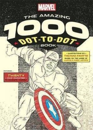 Marvel: The Amazing 1000 Dot-To-Dot Book by Thomas Pavitte